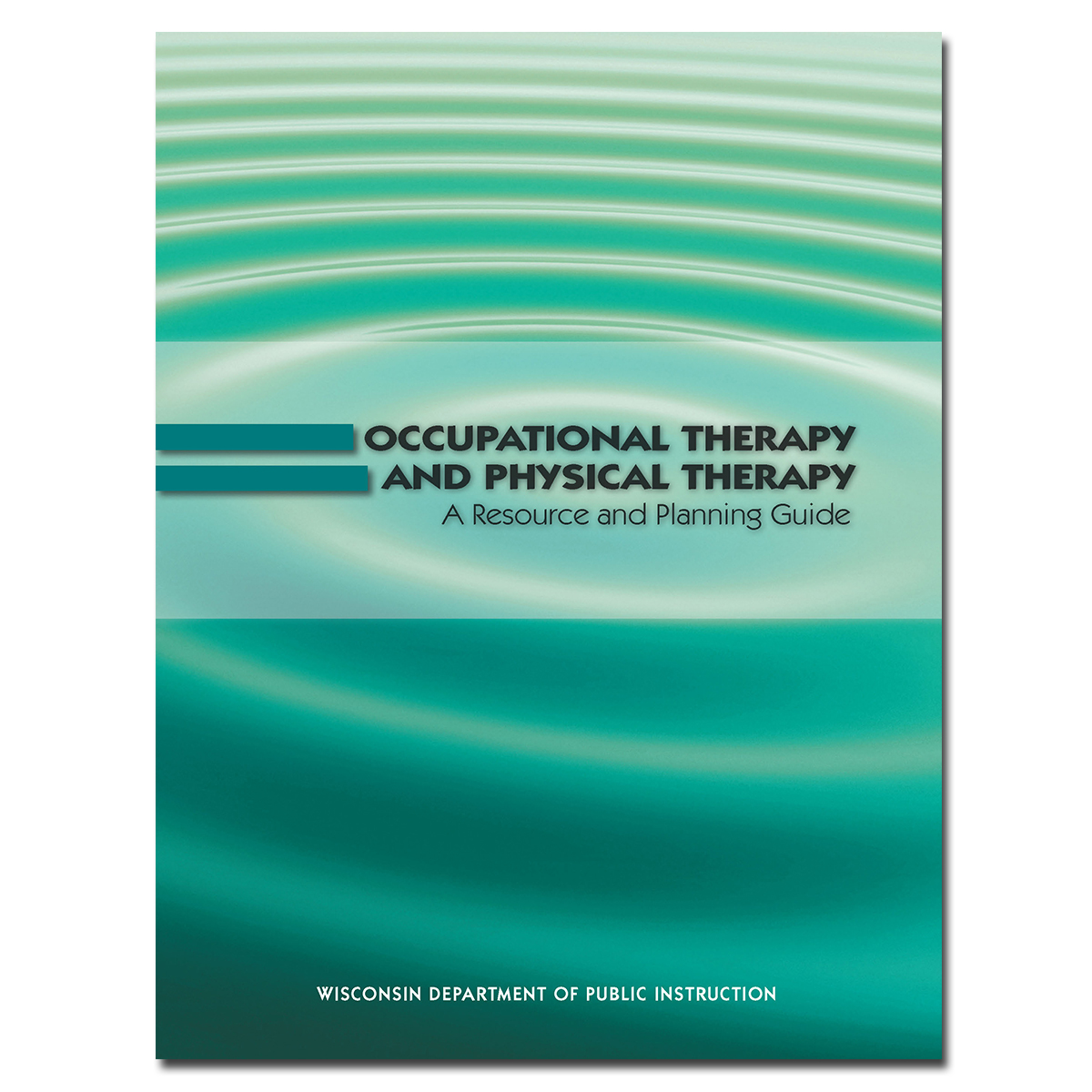 Occupational Therapy and Physical Therapy: A Resource and Planning Guide Cover